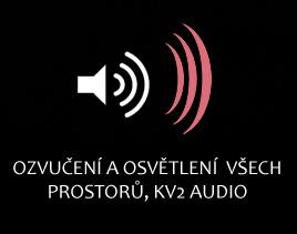 Ozvučení a osvětlení všech prostorů, KV2 audio